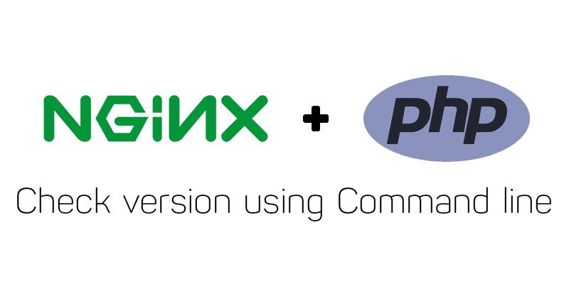 Hướng dẫn kiểm tra phiên bản Nginx và PHP đang sử dụng 7