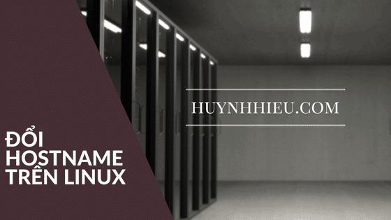 Thay đổi Hostname trên Linux như thế nào ? 5